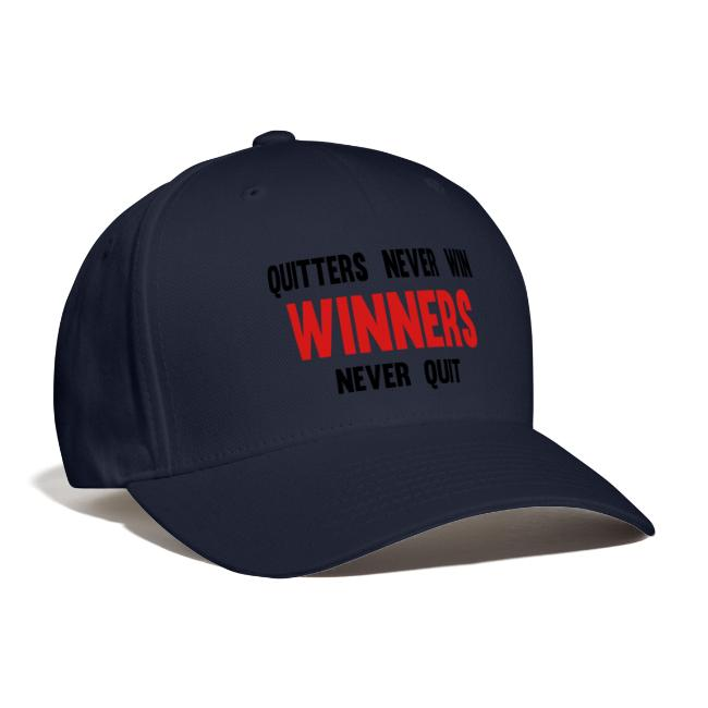 Quitters never win and winners never quit