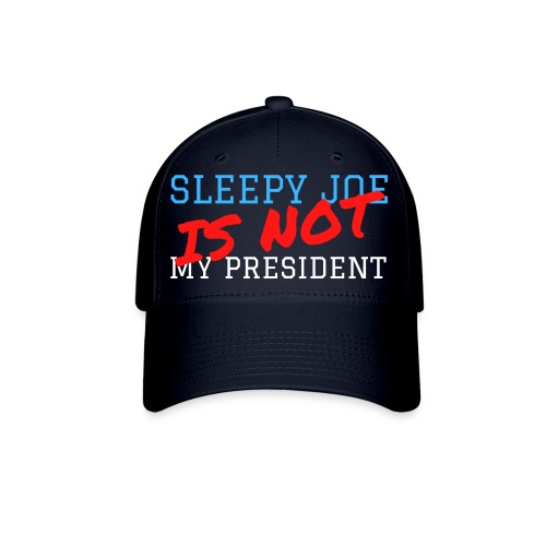 Sleepy Joe Is Not My President - Baseball Cap