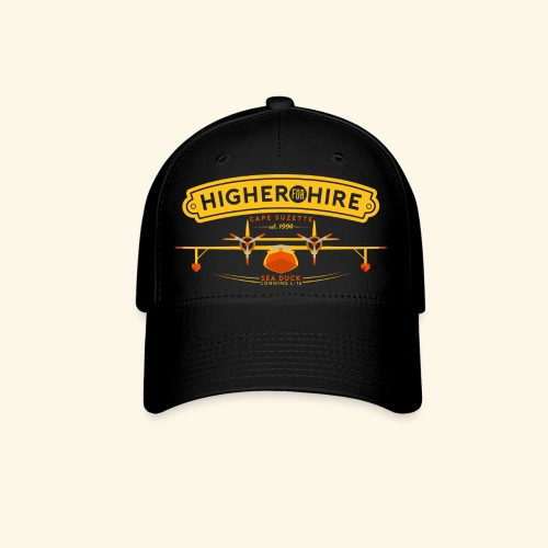 Higher for Hire - Baseball Cap