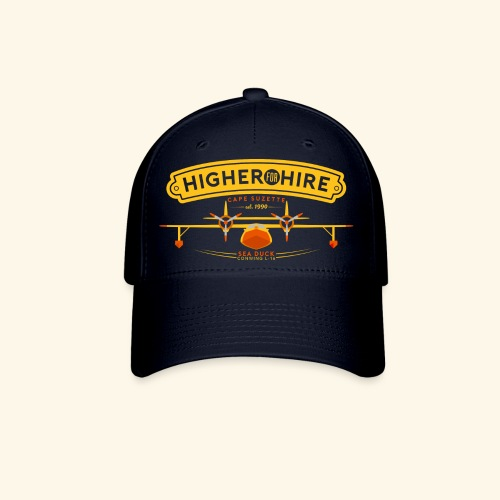 Higher for Hire - Baseball Cap