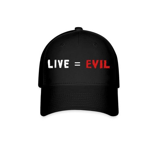 Live = Evil - Baseball Cap