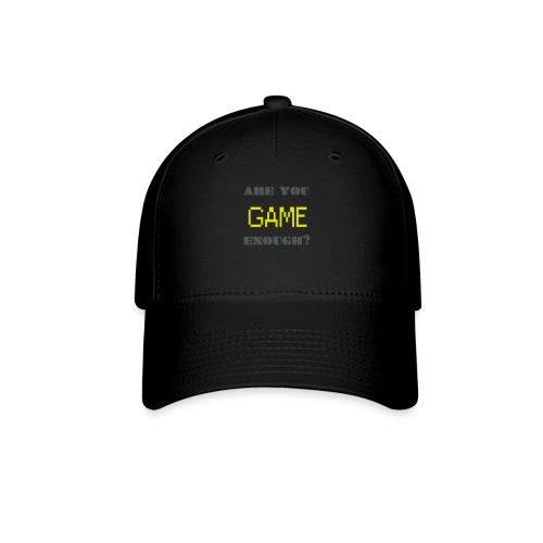 Are_you_game_enough - Baseball Cap