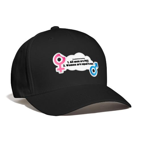 All men are pigs! Feminism Quotes - Baseball Cap