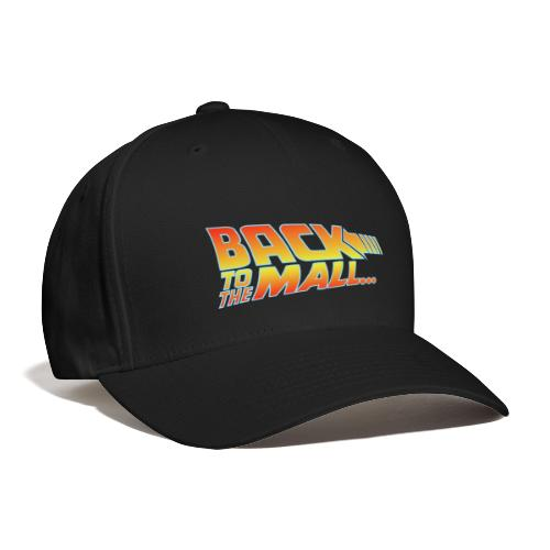 Back To The Mall - Baseball Cap