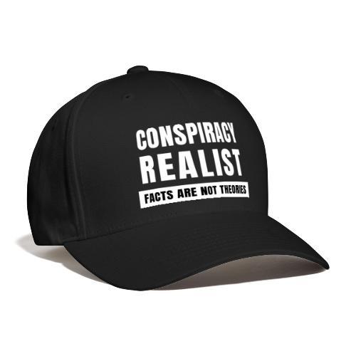 Conspiracy Realist - Baseball Cap