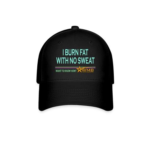 Burn Fat - No Sweat - Baseball Cap