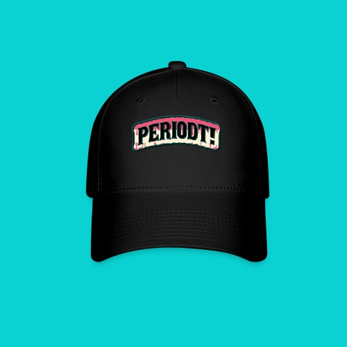 Periodt Drip Collection - Baseball Cap