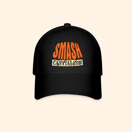 Smash Capitalism - Baseball Cap
