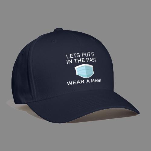 Wear a Mask! - Baseball Cap