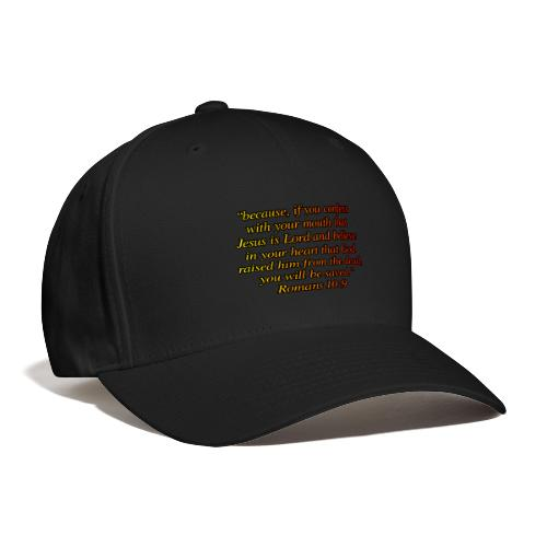 Romans 10 9 - Baseball Cap