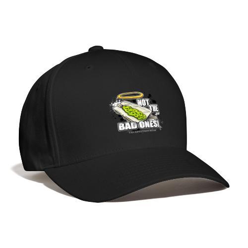 not the bad ones - Baseball Cap