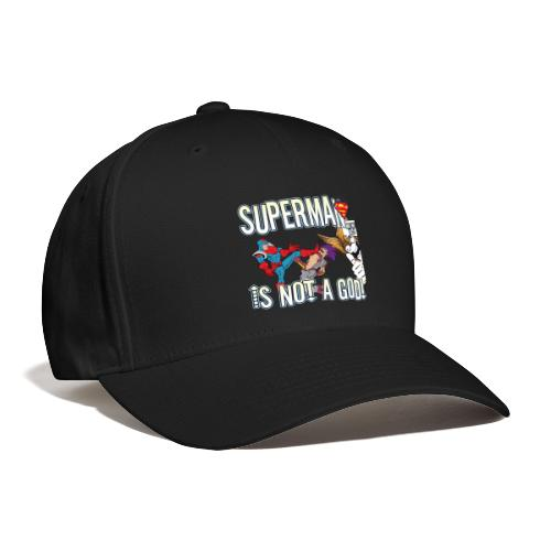 SUPES IS NOT A GOD - Baseball Cap