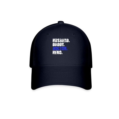 Husband Daddy Doctor Hero, Funny Fathers Day Gift - Baseball Cap