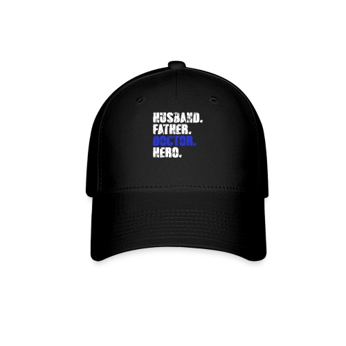 Father Husband Doctor Hero - Doctor Dad - Baseball Cap