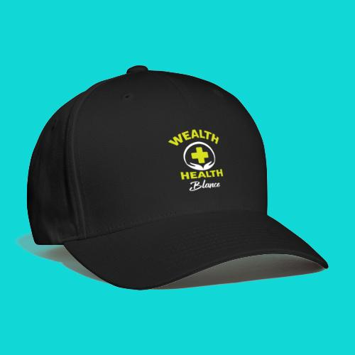 wealth health and balance - Baseball Cap