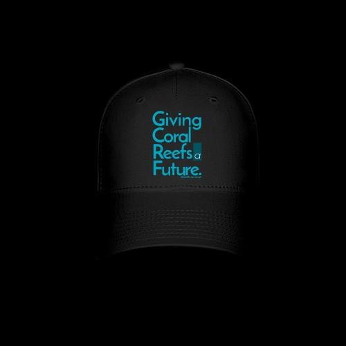 Giving Coral Reefs a Future (blue) - Baseball Cap