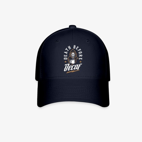 Death Before Decaf - Baseball Cap