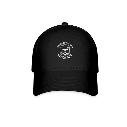 Everybody Loves A Black Girl - Version 2 Reverse - Baseball Cap