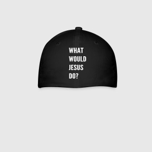 WHAT WOULD JESUS DO - Baseball Cap