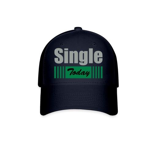 Single Today - Baseball Cap