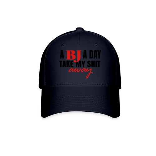 A BJ a day take my shit away T-Shirt - Baseball Cap