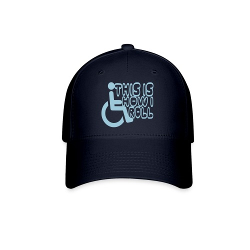 This is how i rol. wheelchair fun, lul, humor - Baseball Cap