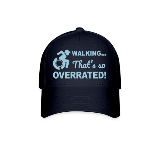 Walking that's so overrated for wheelchair users - Baseball Cap