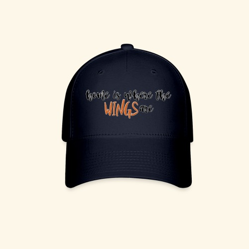 Home is where the wings are - Baseball Cap