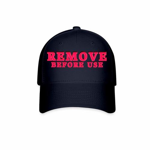 Remove Before Use for light - Baseball Cap