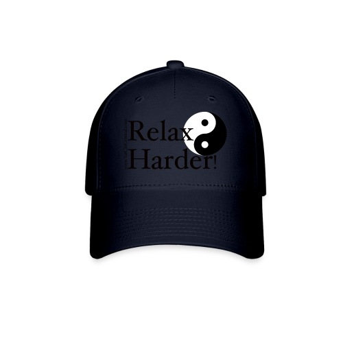 Tai Chi - Relax Harder! - Baseball Cap