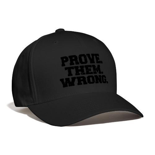 Prove Them Wrong sport gym athlete - Baseball Cap