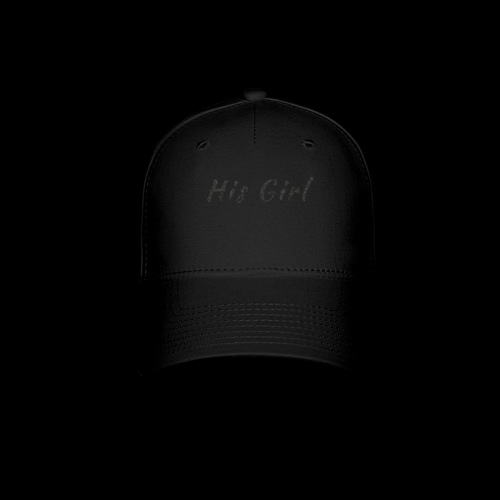 His Girl - Baseball Cap