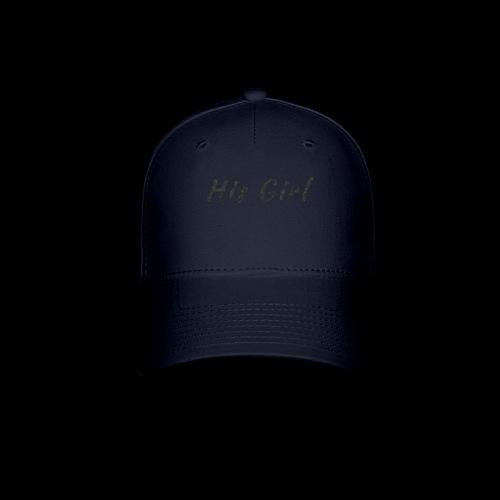 His Girl - Baseball Cap