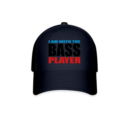 I am with the Bass Player - Baseball Cap