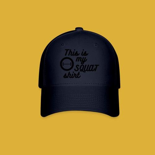 My squat shirt - Baseball Cap