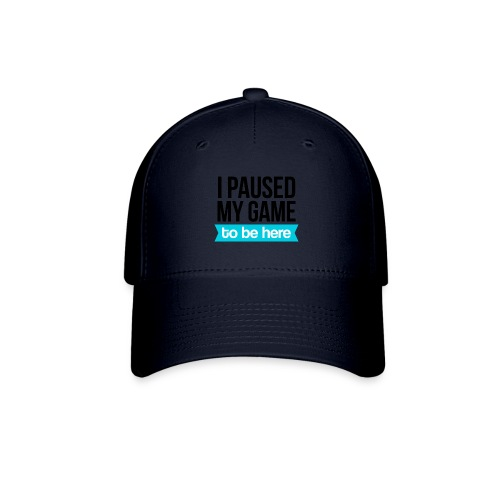 I Paused My Game - Baseball Cap