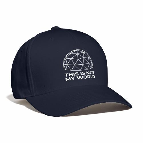 This Is Not My World - Baseball Cap