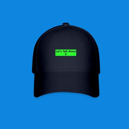 Let's Talk About It - Baseball Cap