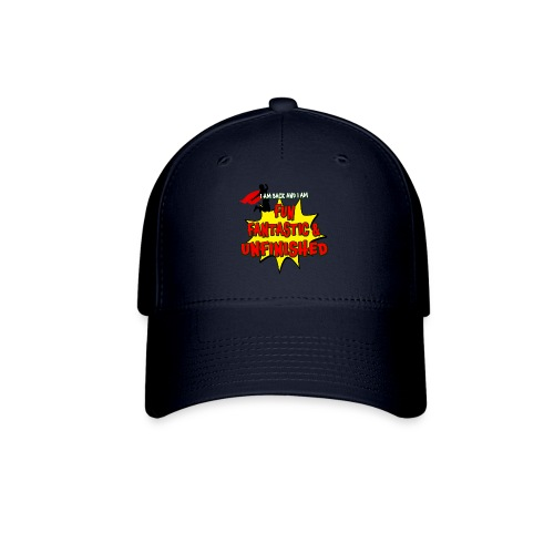 Fun Fantastic and UNFINISHED - Back to School - Baseball Cap