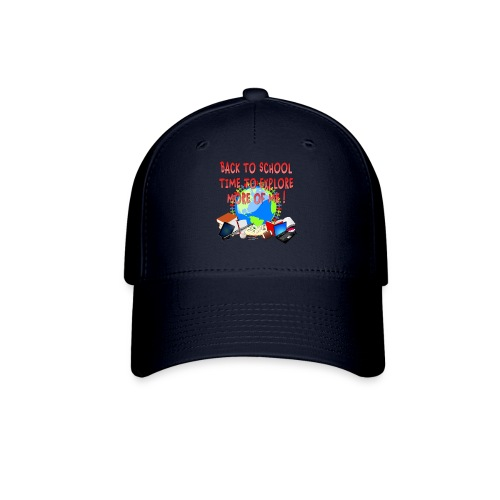 BACK TO SCHOOL, TIME TO EXPLORE MORE OF ME ! - Baseball Cap
