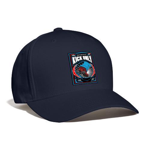 Motorcycles Kick Only - Baseball Cap