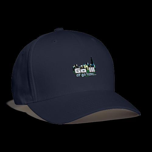 Go Ill or Go Home - Baseball Cap
