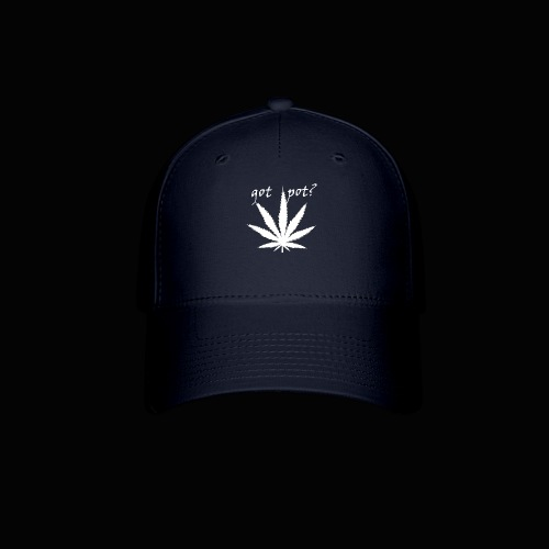 got pot? - Baseball Cap