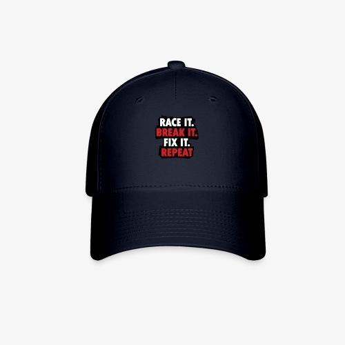 race it break it fix it repeat - Baseball Cap