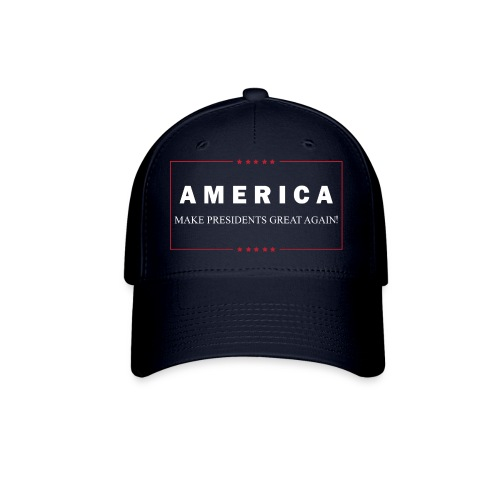 Make Presidents Great Again - Baseball Cap