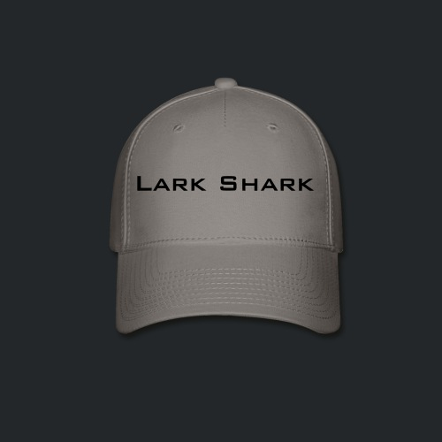 Lark Shark Text - Baseball Cap