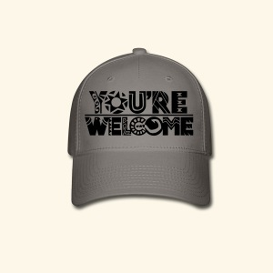 You're Welcome - Baseball Cap