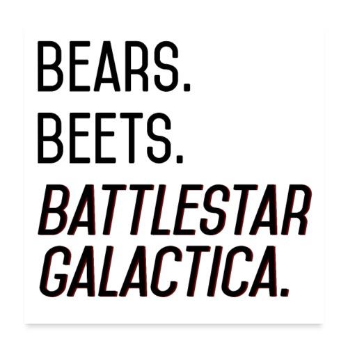 Bears. Beets. Battlestar Galactica. (Black & Red) - Poster 24x24