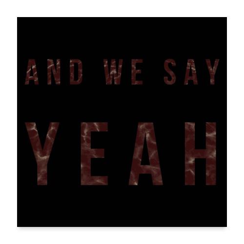 """""""Yeah"""" Lyric - Poster 24x24"""