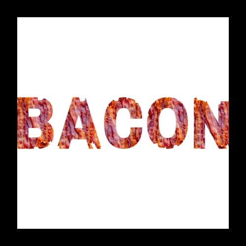 BACON! - Poster 24x24